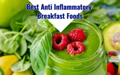 The Best Anti Inflammatory Breakfast Foods