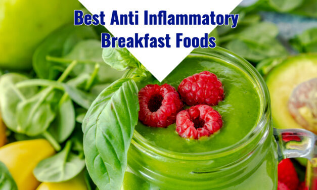 The Best Anti Inflammatory Breakfast Foods