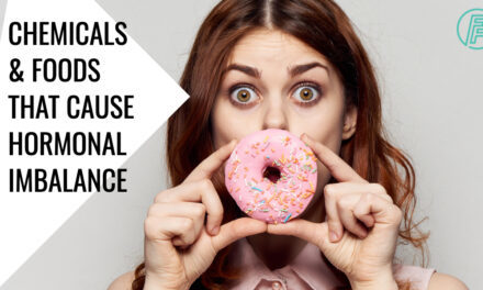 7 Chemicals & Foods that Cause Hormonal Imbalance