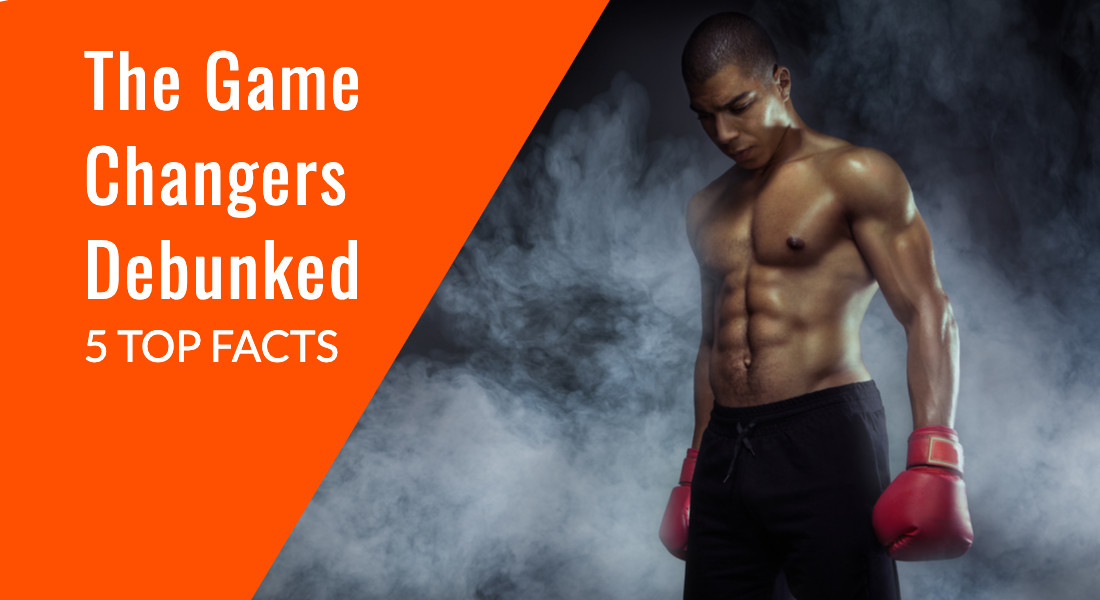 The Game Changers Debunked – 5 Top Facts