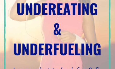 12 Symptoms of Undereating & Underfueling