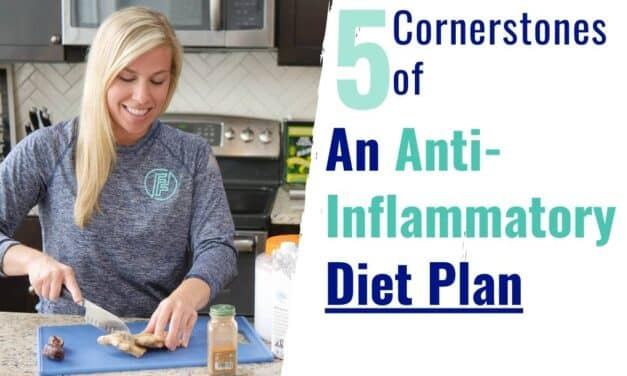 5 Cornerstones of an Anti-Inflammatory Diet Plan