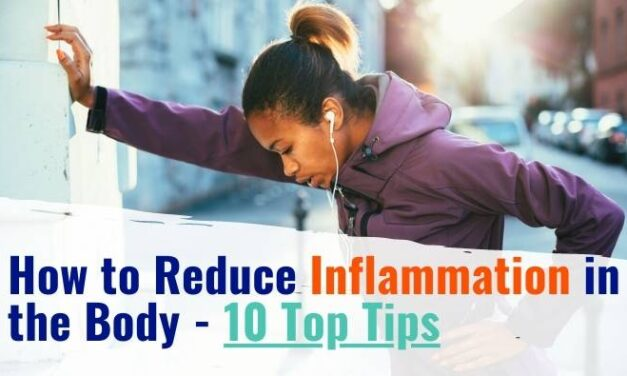 How to Reduce Inflammation in the Body – 10 Top Tips