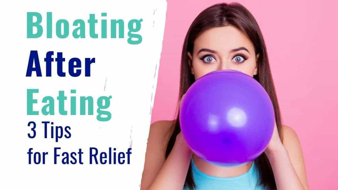 Bloating After Eating – 3 Ways to Relieve Bloating Fast