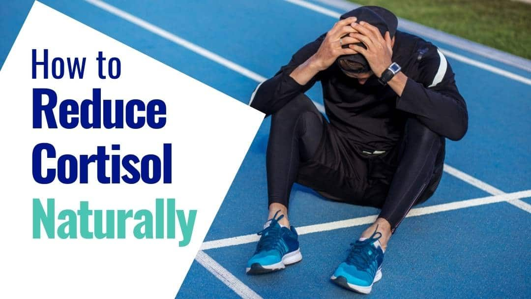 5 Secrets How to Reduce Cortisol Naturally