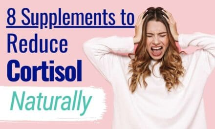The Top 8 Supplements to Reduce Cortisol Naturally