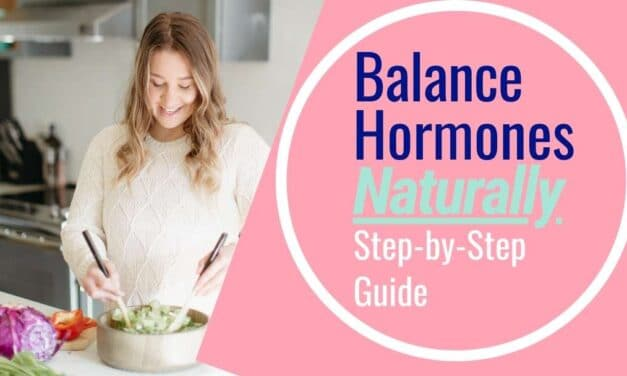 How To Balance Hormones Naturally – Step by Step Guide