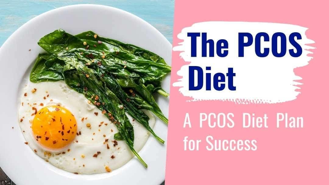 The PCOS Diet – A PCOS Diet Plan For Success